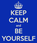 keep-calm-and-be-yourself-513